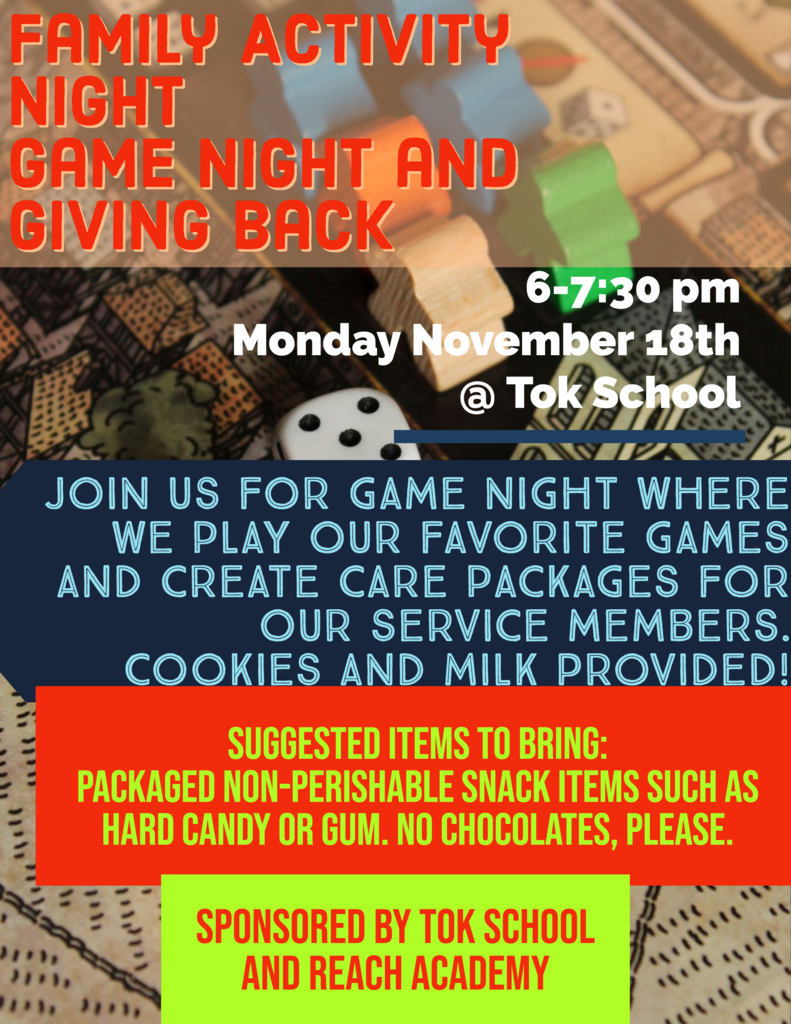 Family Activity Night for all Tok School and REACH Academy students and their families.